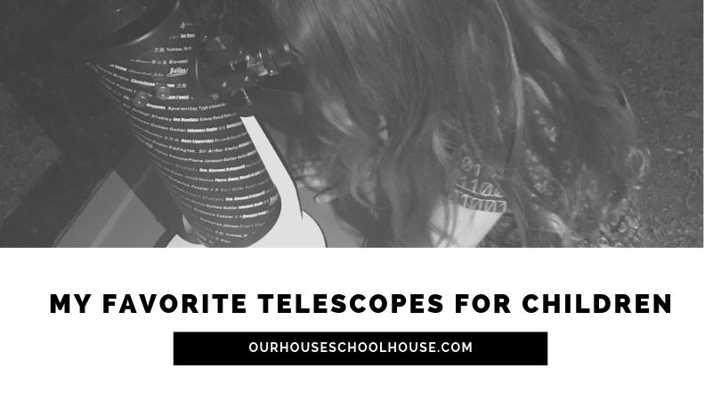 My Favorite Telescopes for Children